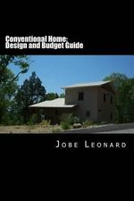 Conventional Home : Budget, Design, Estimate, and Secure Your Best Price - Jobe David Leonard