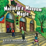 Melinda's Museum Magic - Kelly Hashway