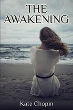 The Awakening : (Starbooks Classics Editions) - Kate Chopin