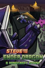 Steve and the Ender Dragon - World of Minecraft