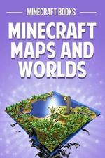 Minecraft Maps and Worlds - Minecraft Books