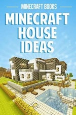Minecraft House Ideas - Minecraft Books