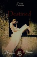 Destined - Megan White