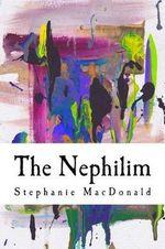 The Nephilim : The Nephilim Chronicles: Book One - Stephanie Black
