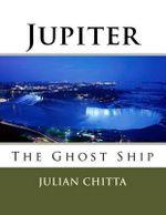 Jupiter : The Ghost Ship - Julian Chitta