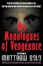 My Monologues of Vengeance - Matthew Solo