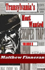 Transylvania's Most Wanted - Matthew Finneran