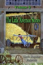 The Little Alvernon Stories Volume 2 - Linda Boynton Pedersen