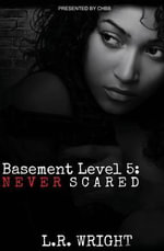 Basement Level 5 : Never Scared - L R Wright
