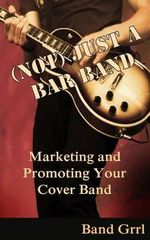 (Not) Just a Bar Band : Marketing & Promoting Your Cover Band - Selah Bee