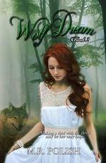Wolf Dream : Book Two in the Wolf Trilogy - M R Polish