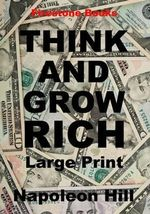 Think and Grow Rich : Large Print - Napoleon Hill