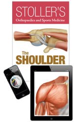 Stoller's Orthopaedics and Sports Medicine : The Shoulder - David W. Stoller