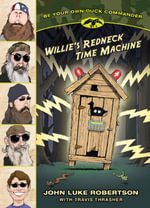 Willie's Redneck Time Machine - John Luke Robertson