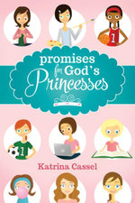 Promises for God's Princesses - Katrina Cassel