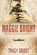 Maggie Bright : A Novel of Dunkirk - Tracy Groot