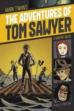 The Adventures of Tom Sawyer : Graphic Revolve: Common Core Editions - Mark Twain