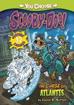 The Curse of Atlantis : You Choose Stories: Scooby Doo - Laurie S Sutton