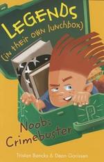 Noob : Crimebuster - Tristan Bancks