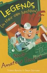 Noob : Amateur Dentist - Tristan Bancks