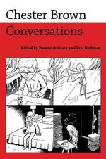 Chester Brown : Conversations