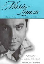 Mario Lanza : Singing to the Gods - Derek Mannering