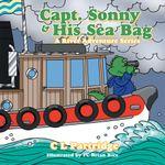 Captain Sonny and His Sea Bag : A River Adventure Series - C. L. Partridge