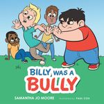 BILLY WAS A BULLY - Samantha Jo Moore