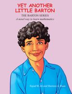 Yet Another Little Barton : A novel way to learn mathematics - Fayad W. Ali