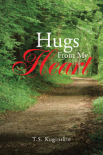 Hugs From My Heart - T.S. Kuginskie
