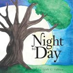 Night to Day - Leah C. Fabian
