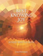 Best Knowing Joy : Beyond Trust to Truth - Lou Potempa