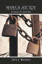 Mama's Story : A Story of Survival - Emily G. Mereness