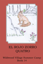 El Rojo Zorro, Quatro : (Mr. Red Fox, the Fourth) - Joann Ellen Sisco