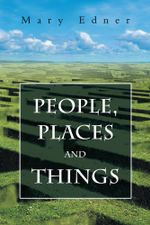 People, Places and Things - Mary Edner