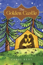 The Golden Castle : An adaptation of Lucy Maud Montgomery's