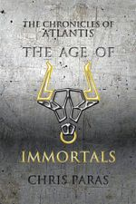 Chronicles of Atlantis : The Age of Immortals - Chris Paras