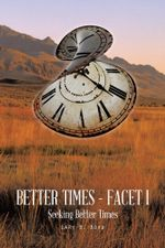 Better Times - Facet I : Seeking Better Times - Gary B. Boyd