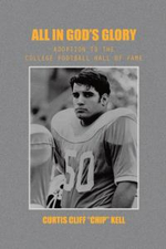 All in God's Glory : Adoption to the College Football Hall of Fame - Curtis Cliff Kell