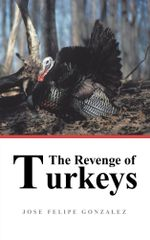The Revenge of Turkeys - Jose Felipe Gonzalez