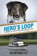 Hero's Loop : Stories of Boating and Adventure - Mike and Denniese Liles