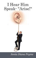 I Hear Him Speak -