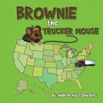 Brownie the Trucker Mouse - Mildred Alice Edwards