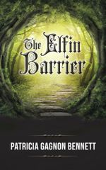 The Elfin Barrier - Patricia Gagnon Bennett