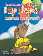 The Adventures of Hip Hop : Hip Hop's Surprise Birthday Party - Denise Marshall