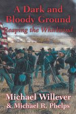 A Dark and Bloody Ground : Reaping the Whirlwind - Michael Willever