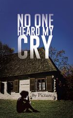 No One Heard My Cry -  Picture