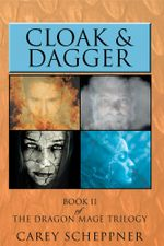 Cloak & Dagger : Book II of the Dragon Mage Trilogy - Carey Scheppner