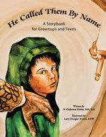 He Called Them by Name : A Storybook for Grownups and Teens - Ma Eds N. Catherine Herlin