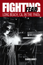Fighting Fear : Long Beach, CA. in the 1940s - Claudine Burnett